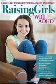 Raising Girls with ADHD. Secrets for Parenting Healthy, Happy Daughters